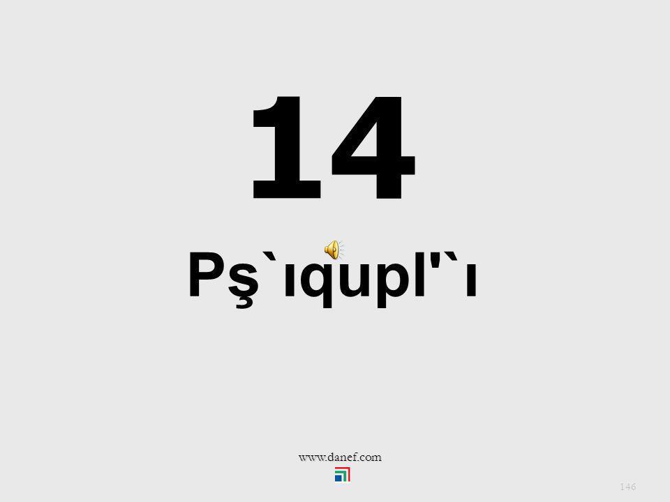 14 Pş`ıqupl `ı www.danef.com