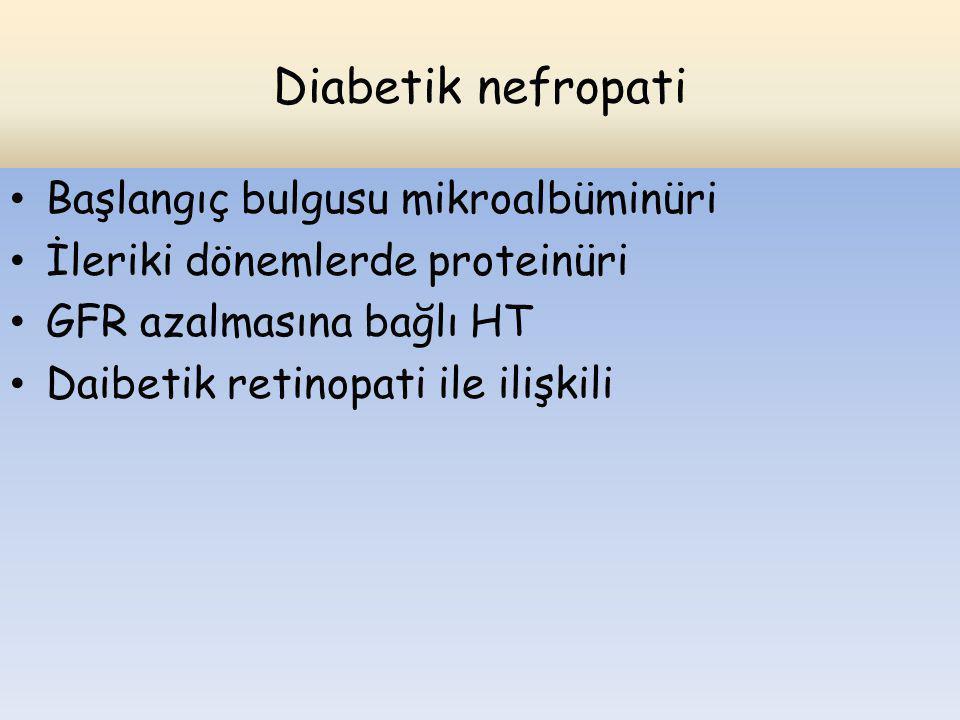 Diabetik nefropati Başlangıç bulgusu mikroalbüminüri