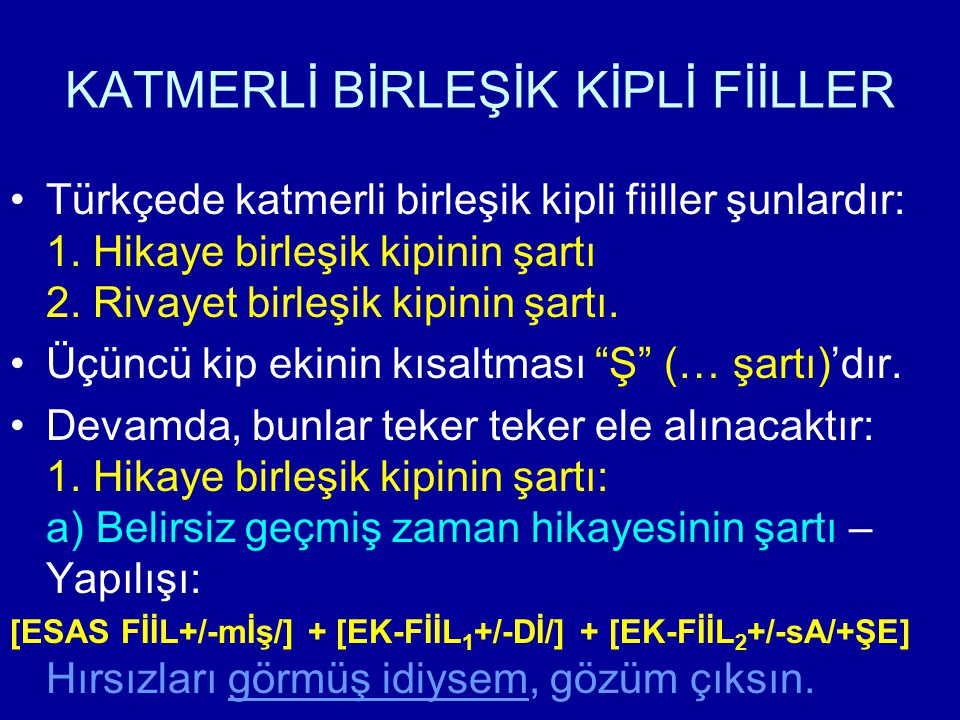 KATMERLİ BİRLEŞİK KİPLİ FİİLLER