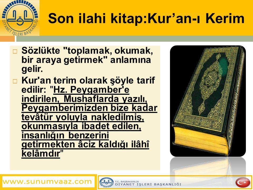 Son ilahi kitap:Kur'an-ı Kerim