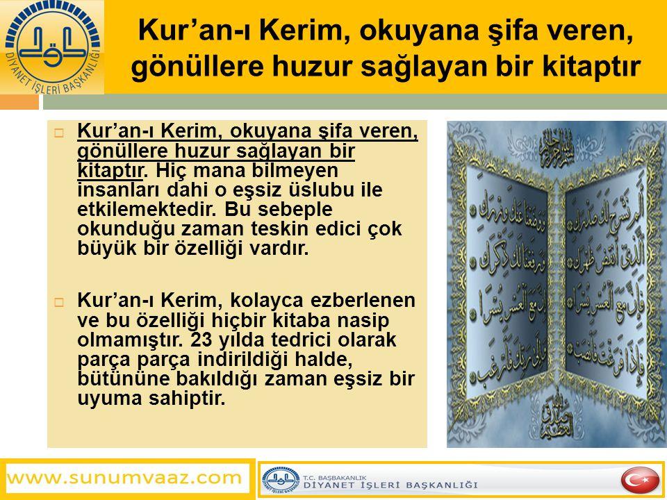 Kur'an-ı Kerim, okuyana şifa veren, gönüllere huzur sağlayan bir kitaptır