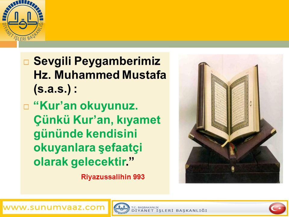 Sevgili Peygamberimiz Hz. Muhammed Mustafa (s.a.s.) :