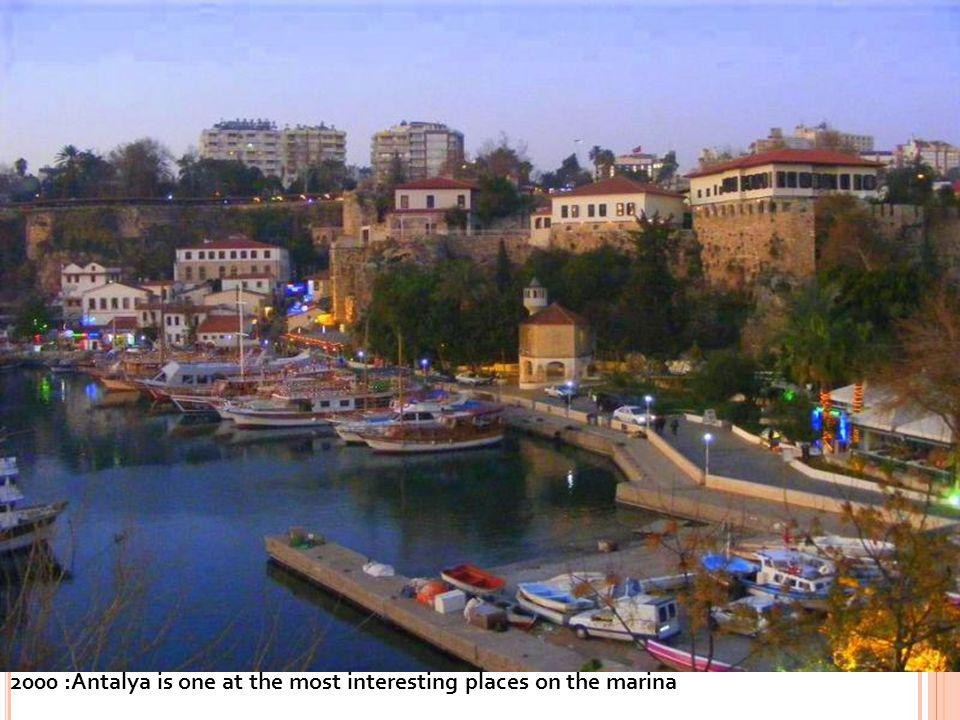 2000 :Antalya is one at the most interesting places on the marina