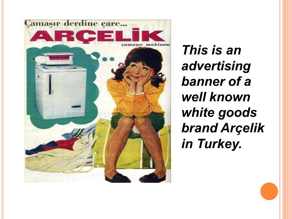 This is an advertising banner of a well known white goods brand Arçelik in Turkey.
