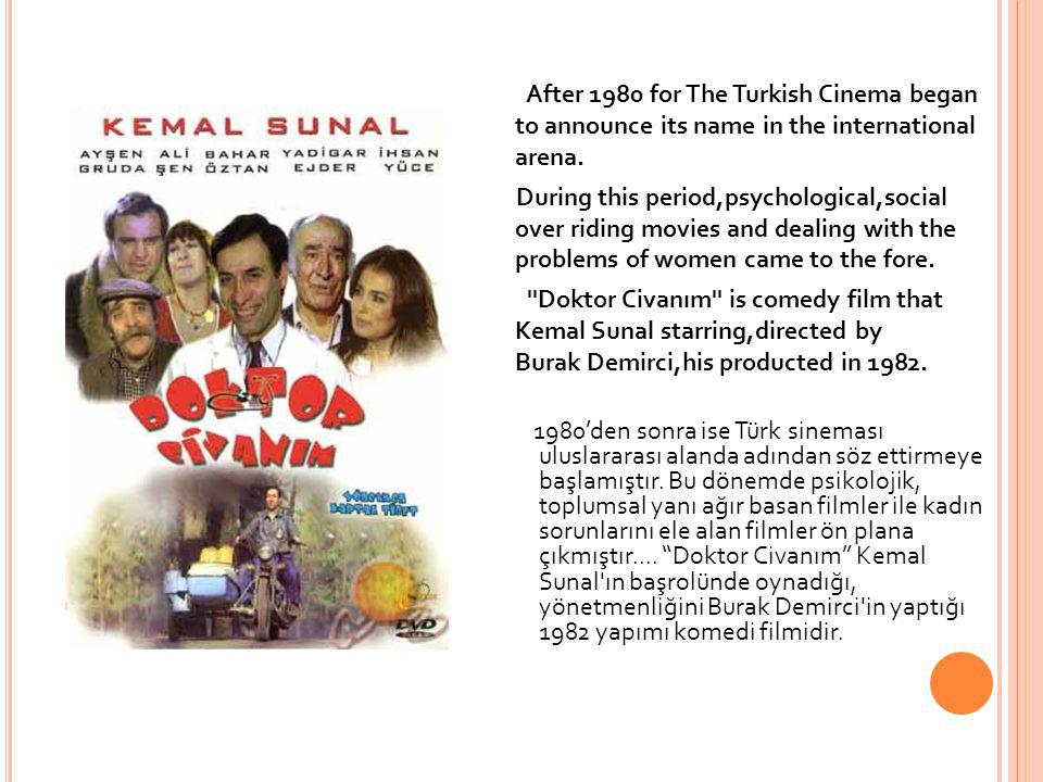 After 1980 for The Turkish Cinema began to announce its name in the international arena. During this period,psychological,social over riding movies and dealing with the problems of women came to the fore. Doktor Civanım is comedy film that Kemal Sunal starring,directed by Burak Demirci,his producted in