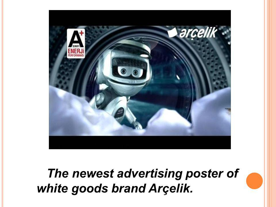 The newest advertising poster of white goods brand Arçelik.