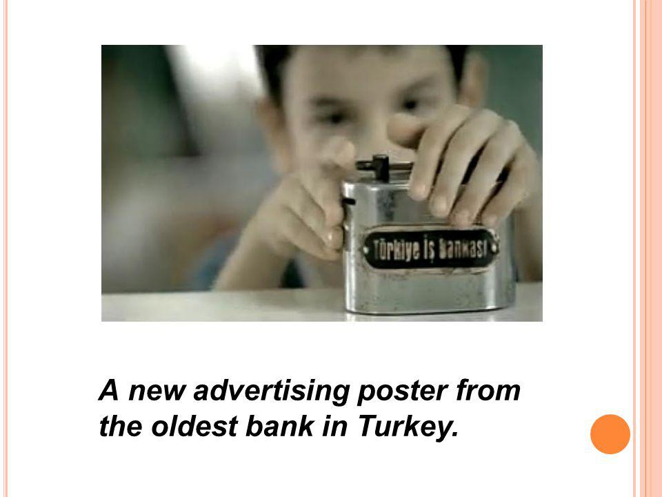 A new advertising poster from the oldest bank in Turkey.