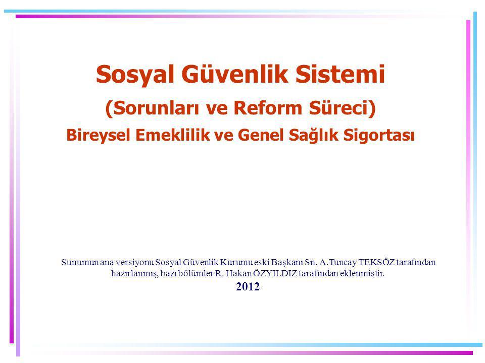 Sosyal Güvenlik Sistemi (Sorunları ve Reform Süreci) Bireysel Emeklilik ve Genel Sağlık Sigortası