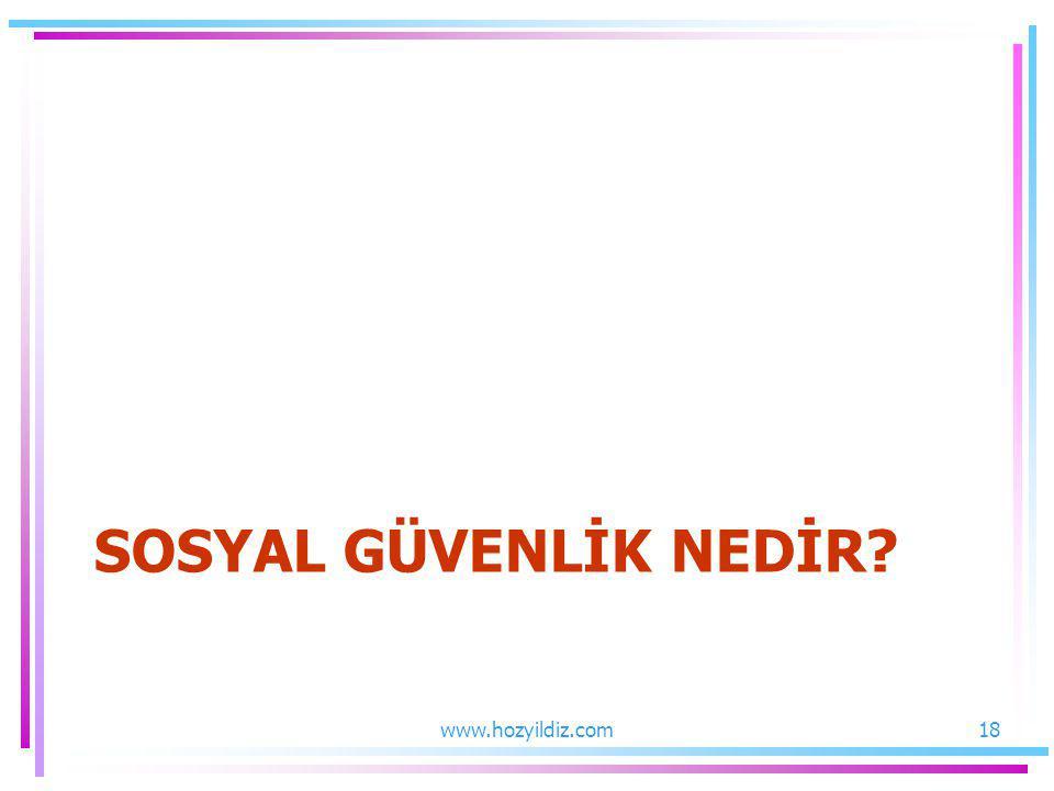 SOSYAL GÜVENLİK NEDİR www.hozyildiz.com