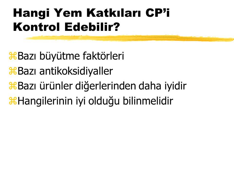 Hangi Yem Katkıları CP'i Kontrol Edebilir
