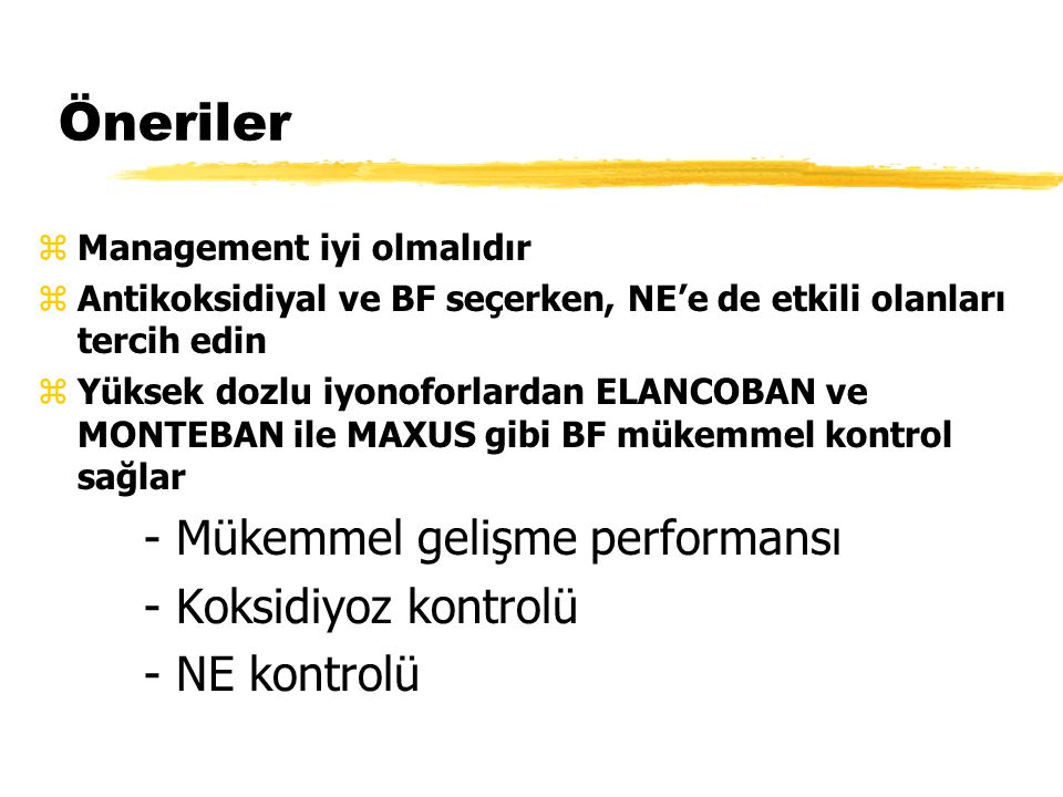 Öneriler - Mükemmel gelişme performansı - Koksidiyoz kontrolü