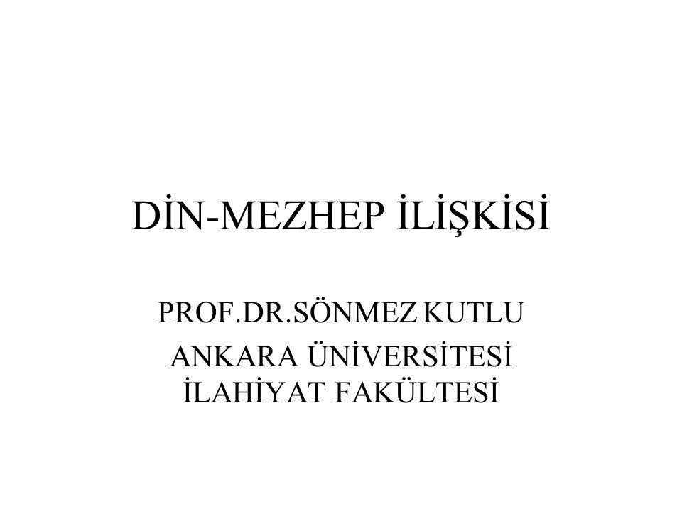 PROF.DR.SÖNMEZ KUTLU ANKARA ÜNİVERSİTESİ İLAHİYAT FAKÜLTESİ