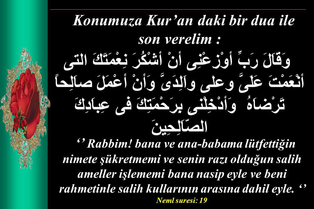 Konumuza Kur'an daki bir dua ile son verelim :