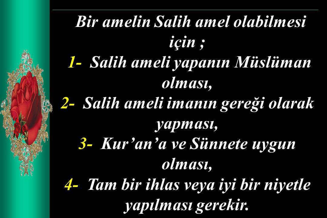 1- Salih ameli yapanın Müslüman olması,