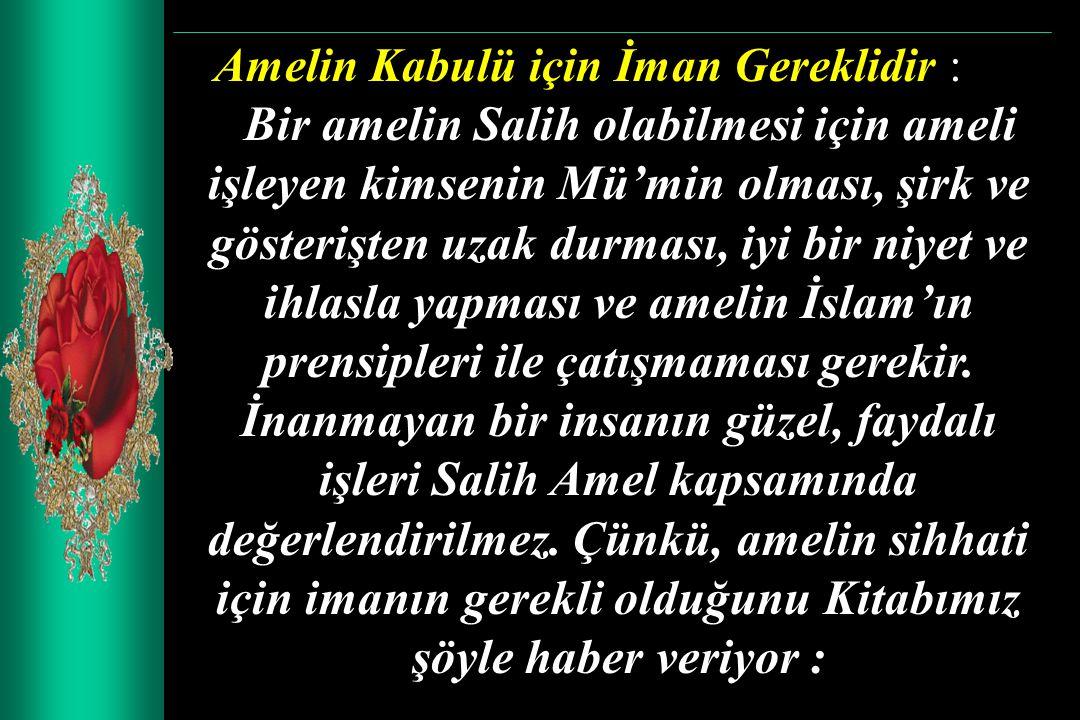 Amelin Kabulü için İman Gereklidir :