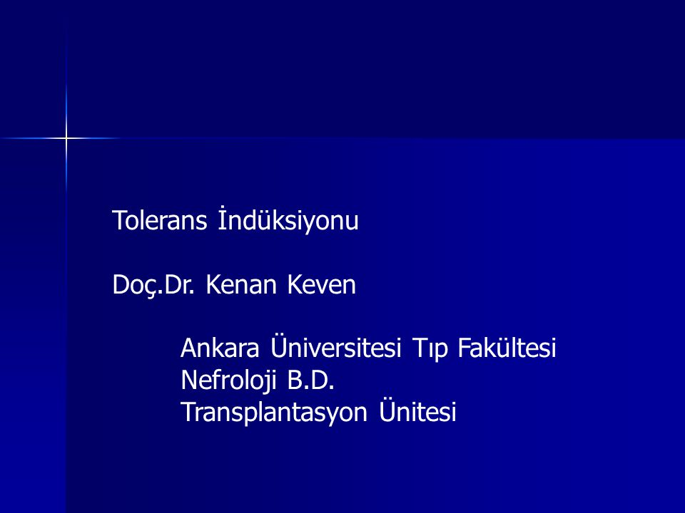 Tolerans İndüksiyonu Doç.Dr. Kenan Keven. Ankara Üniversitesi Tıp Fakültesi.