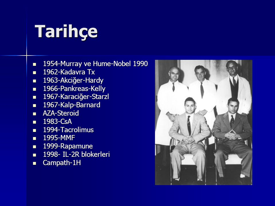 Tarihçe 1954-Murray ve Hume-Nobel 1990 1962-Kadavra Tx