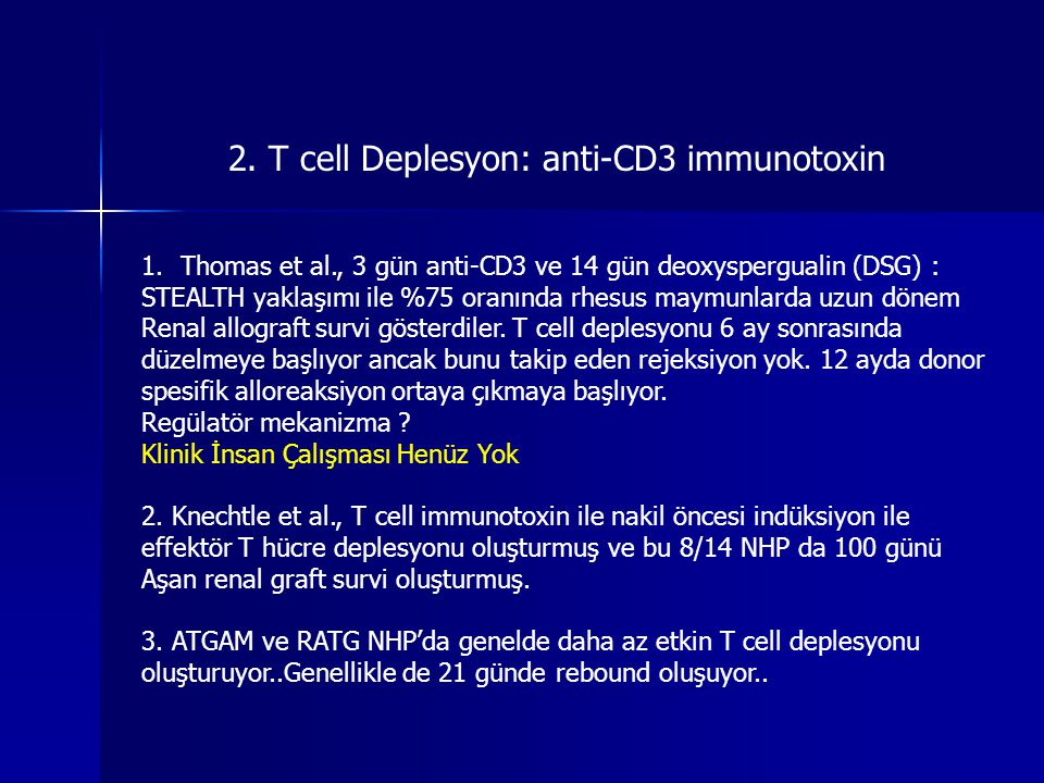 2. T cell Deplesyon: anti-CD3 immunotoxin