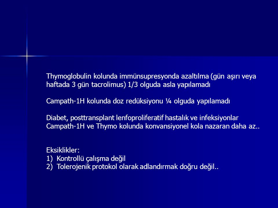 Thymoglobulin kolunda immünsupresyonda azaltılma (gün aşırı veya