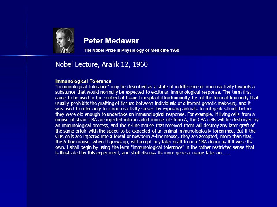 Peter Medawar Nobel Lecture, Aralık 12, 1960 Immunological Tolerance