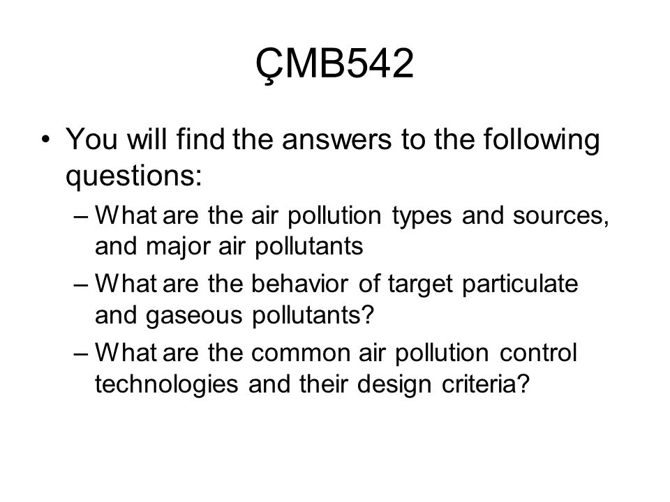 ÇMB542 You will find the answers to the following questions: