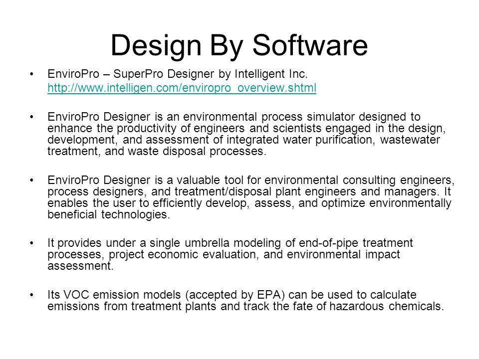Design By Software EnviroPro – SuperPro Designer by Intelligent Inc.