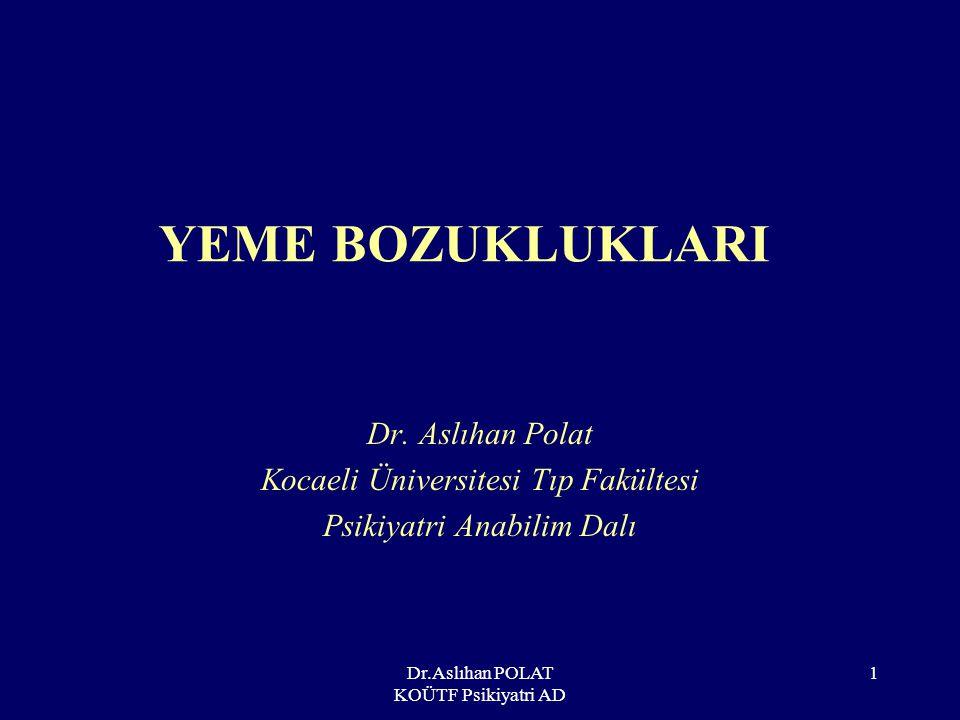 YEME BOZUKLUKLARI Dr. Aslıhan Polat Kocaeli Üniversitesi Tıp Fakültesi