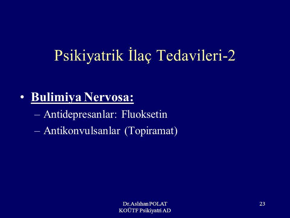 Psikiyatrik İlaç Tedavileri-2