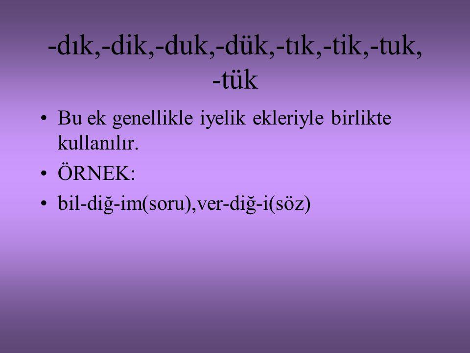 -dık,-dik,-duk,-dük,-tık,-tik,-tuk, -tük