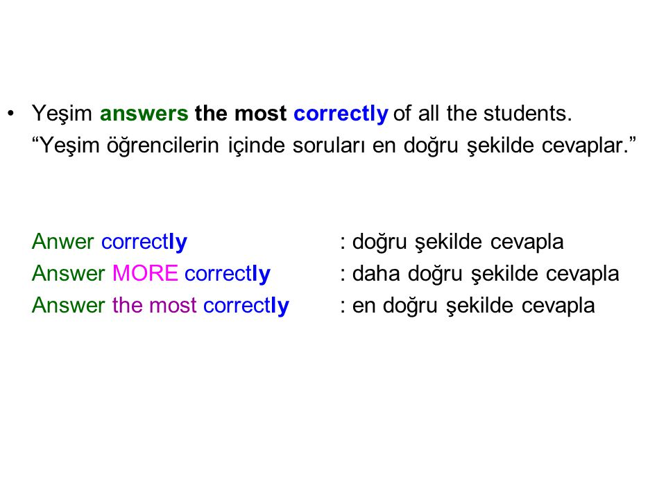 Yeşim answers the most correctly of all the students.