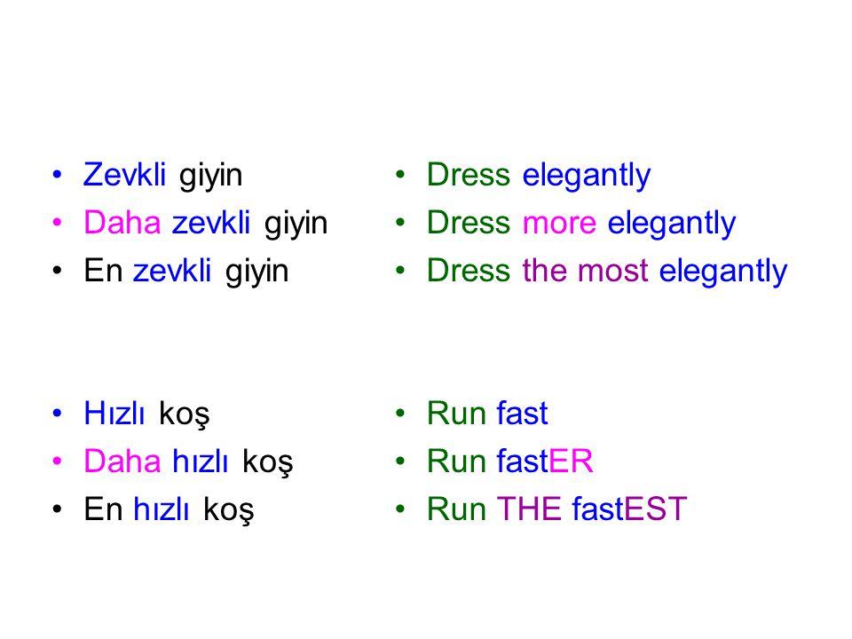 Zevkli giyin Daha zevkli giyin. En zevkli giyin. Hızlı koş. Daha hızlı koş. En hızlı koş. Dress elegantly.