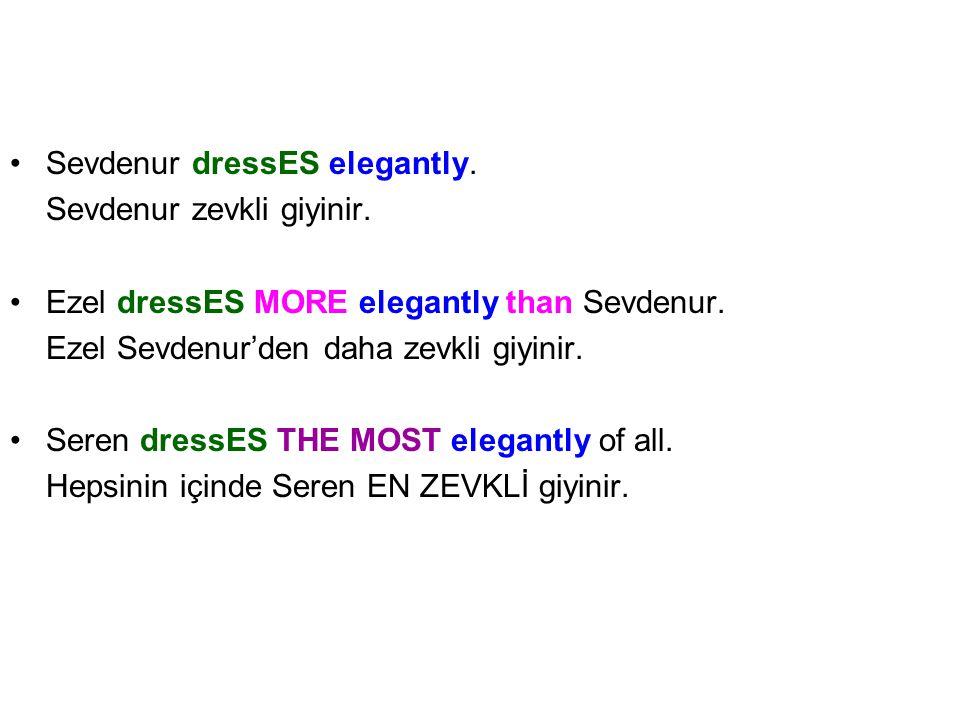 Sevdenur dressES elegantly.