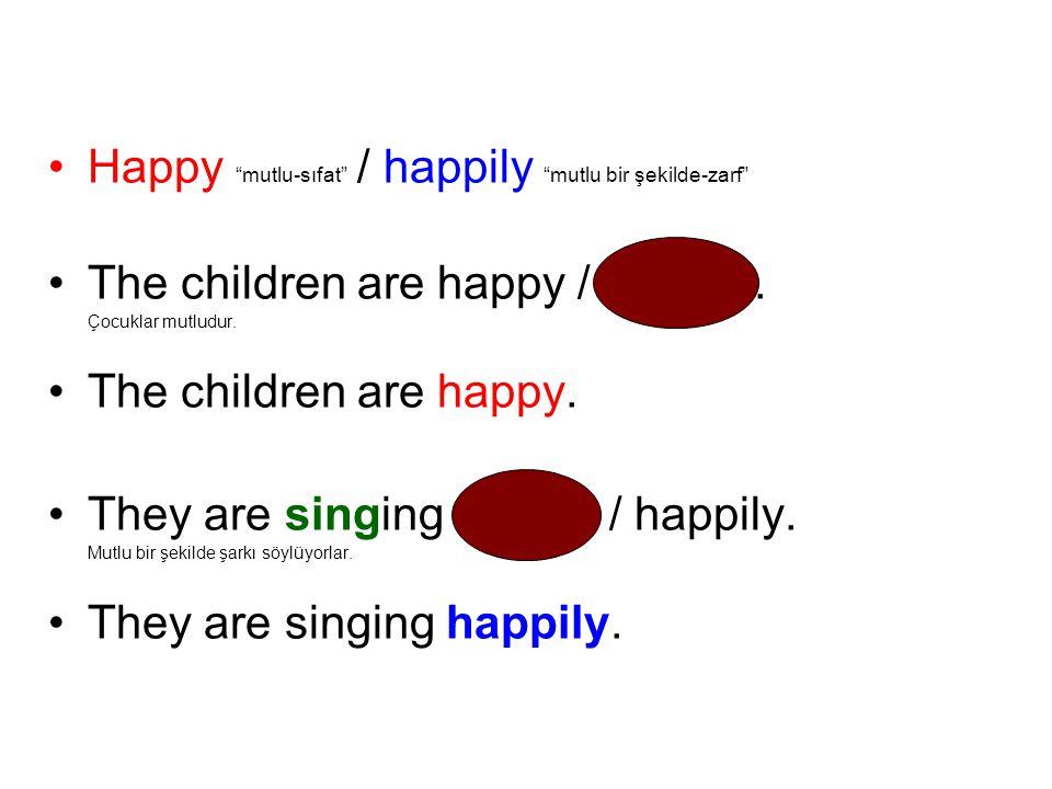 Happy mutlu-sıfat / happily mutlu bir şekilde-zarf