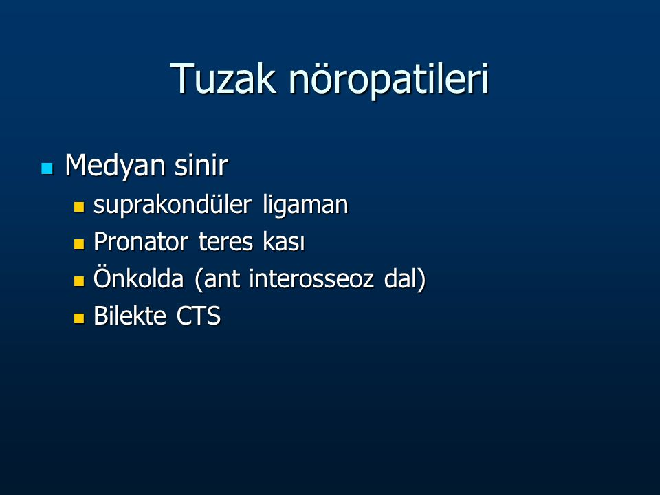 Tuzak nöropatileri Medyan sinir suprakondüler ligaman
