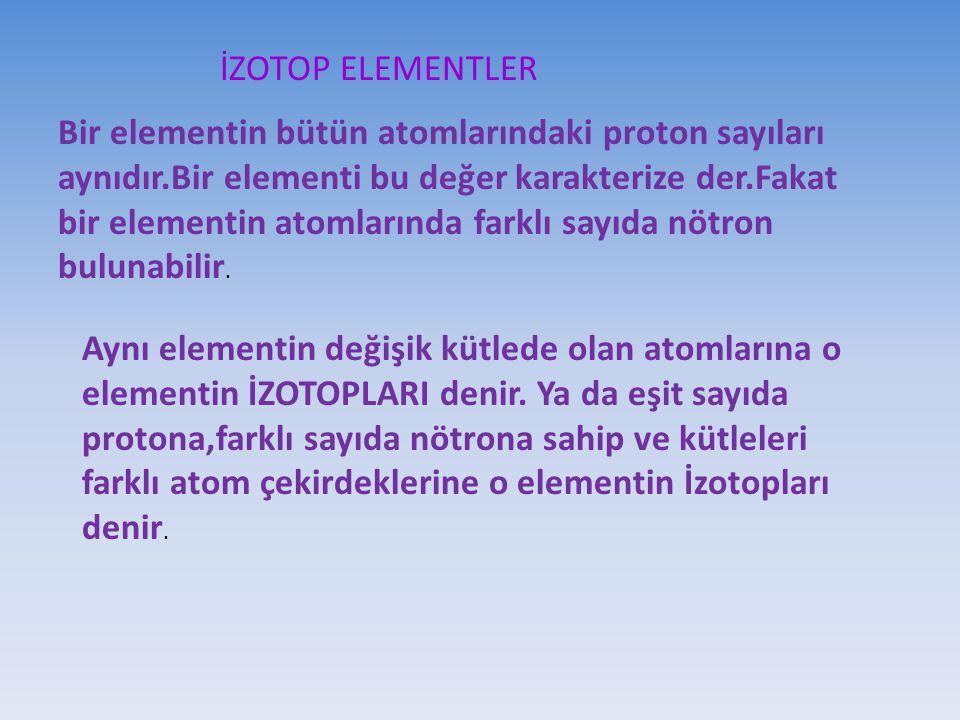 İZOTOP ELEMENTLER