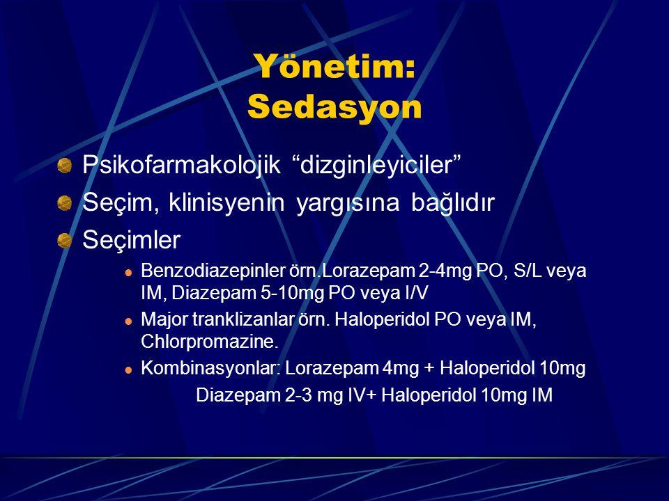 Yönetim: Sedasyon Psikofarmakolojik dizginleyiciler