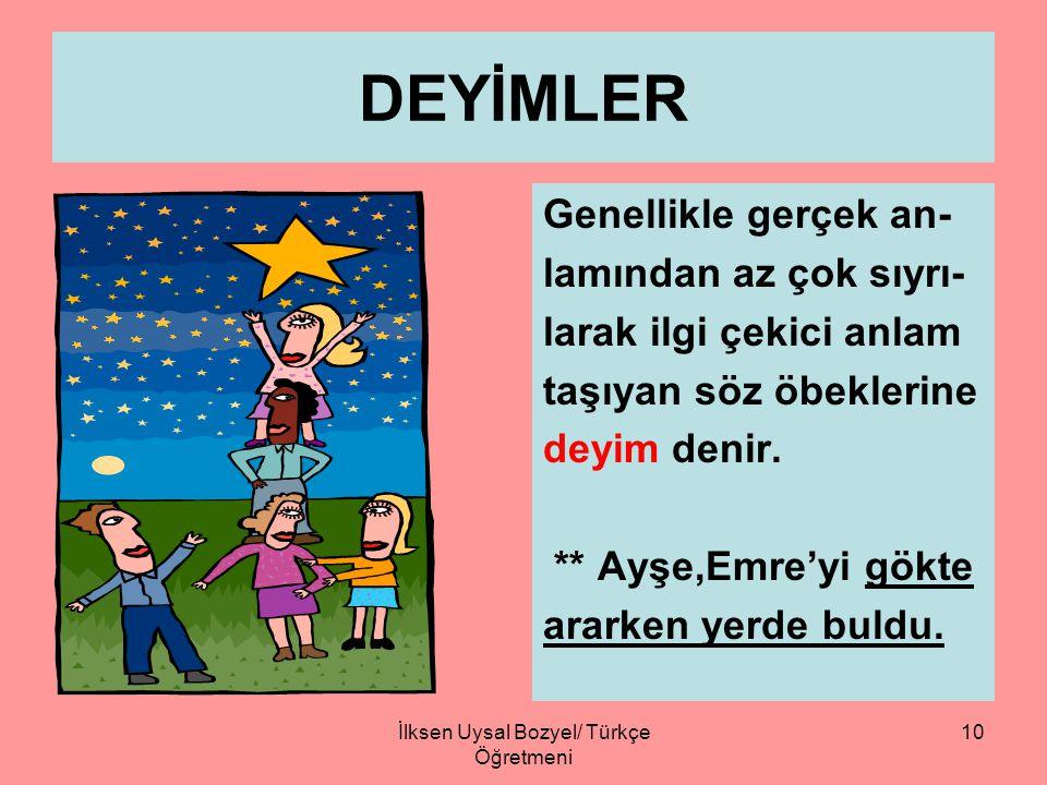 İlksen Uysal Bozyel/ Türkçe Öğretmeni