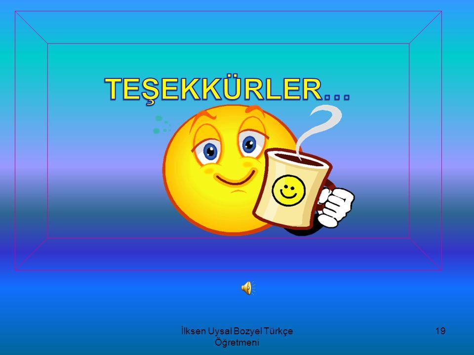 İlksen Uysal Bozyel Türkçe Öğretmeni