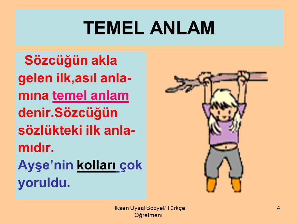 İlksen Uysal Bozyel/ Türkçe Öğretmeni.