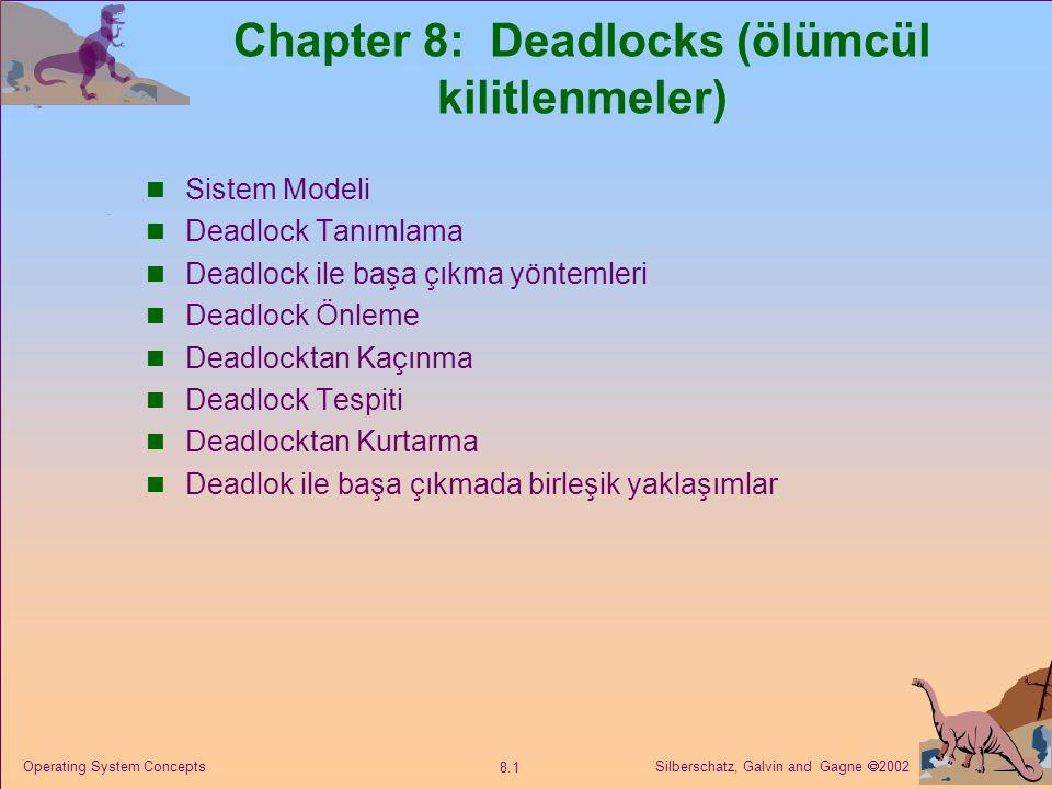 Chapter 8: Deadlocks (ölümcül kilitlenmeler)