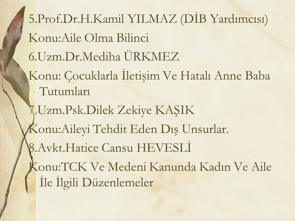 5. Prof. Dr. H. Kamil YILMAZ (DİB Yardımcısı) Konu:Aile Olma Bilinci 6