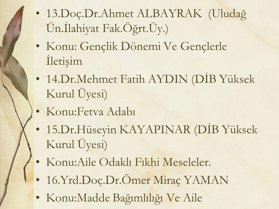 13.Doç.Dr.Ahmet ALBAYRAK (Uludağ Ün.İlahiyat Fak.Öğrt.Üy.)