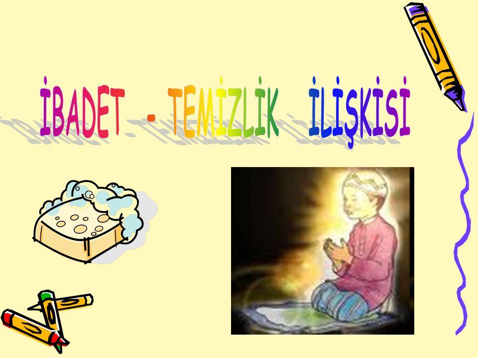 İBADET - TEMİZLİK İLİŞKİSİ