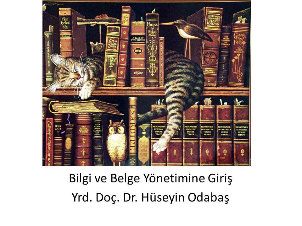 Bilgi ve Belge Yönetimine Giriş Yrd. Doç. Dr. Hüseyin Odabaş
