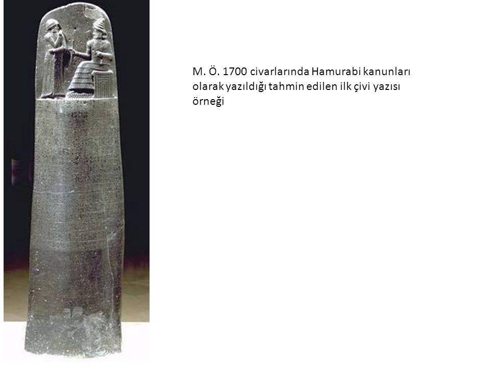 M. Ö. 1700 civarlarında Hamurabi kanunları olarak yazıldığı tahmin edilen ilk çivi yazısı örneği
