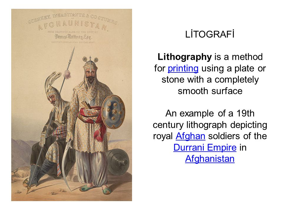LİTOGRAFİ Lithography is a method for printing using a plate or stone with a completely smooth surface.