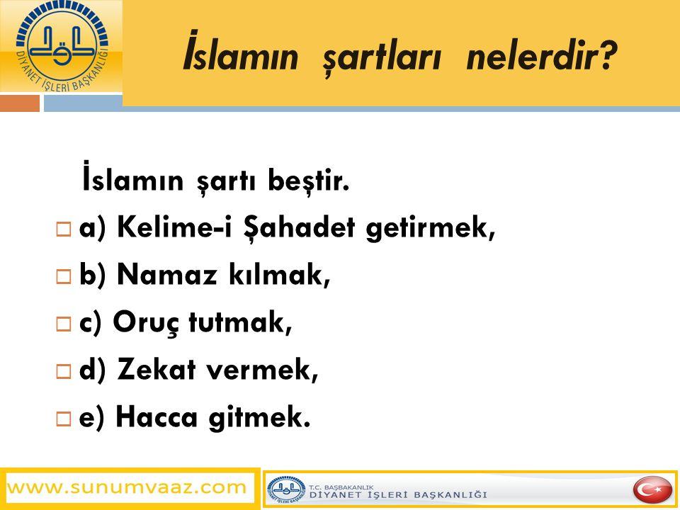 İslamın şartları nelerdir