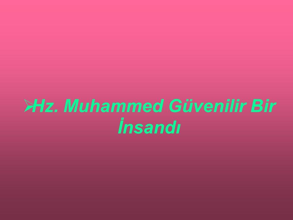 Hz. Muhammed Güvenilir Bir İnsandı