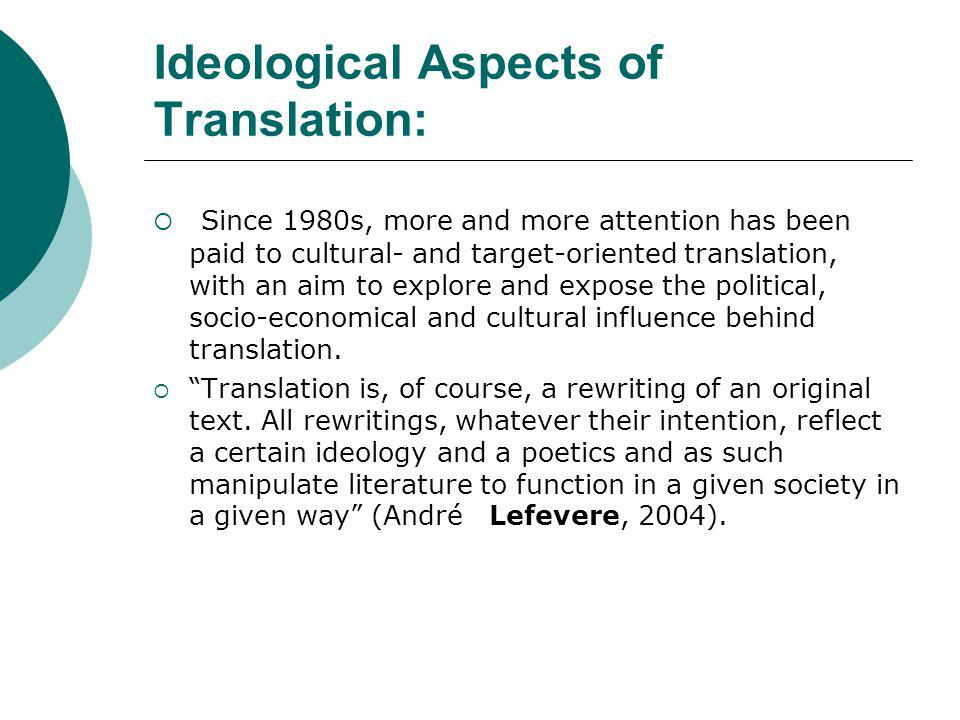 Ideological Aspects of Translation: