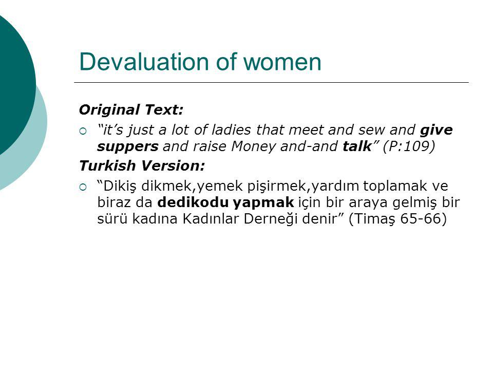 Devaluation of women Original Text: